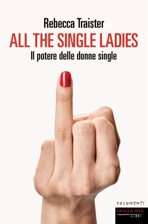 All the Single Ladies: Il potere delle donne single di Rebecca Traister, edito da Fandango (29 settembre 2016). 480 p., ISBN 9788860444912, 22€. TItolo originale: All the Single Ladies: Unmarried Women and the Rise of an Independent Nation.