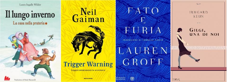 Il lungo inverno(La casa nella prateria IV) di Laura Ingalls Wilder, Trigger Warnings di Neil Gaiman; Fato e Furia di Lauren Greoff; Gilgi, una di noi di Irmgard Keun